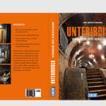 Unterirdisch   Verborgene Orte in Deutschland   Cover   Dumont Verlag Köln   2016